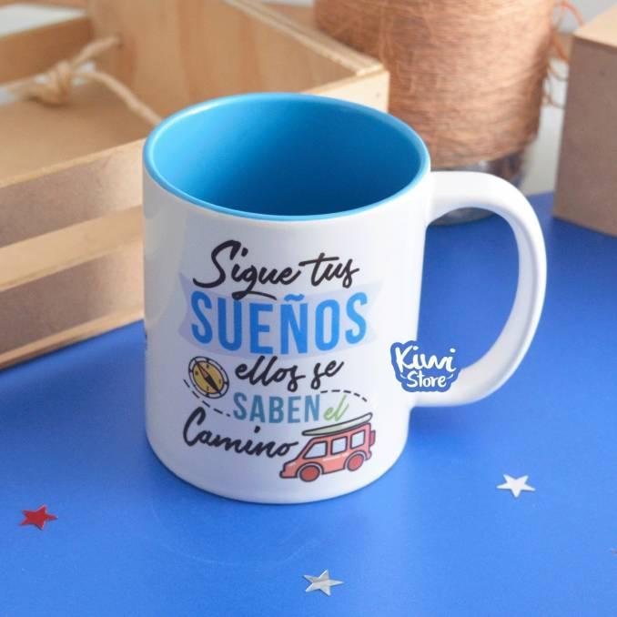 """Mug """"Sigue tus sueños,..."""