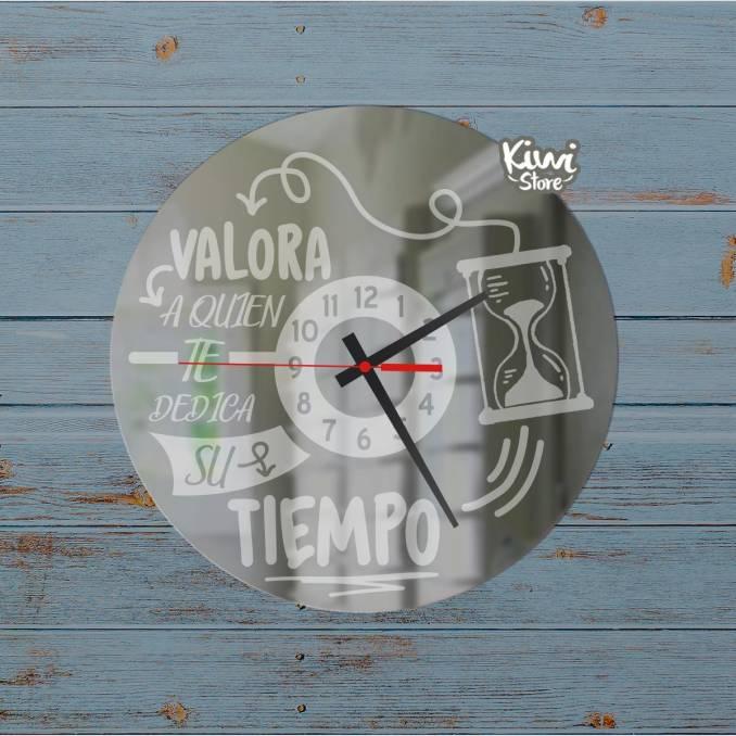 """Reloj """"Valora a quien te..."""