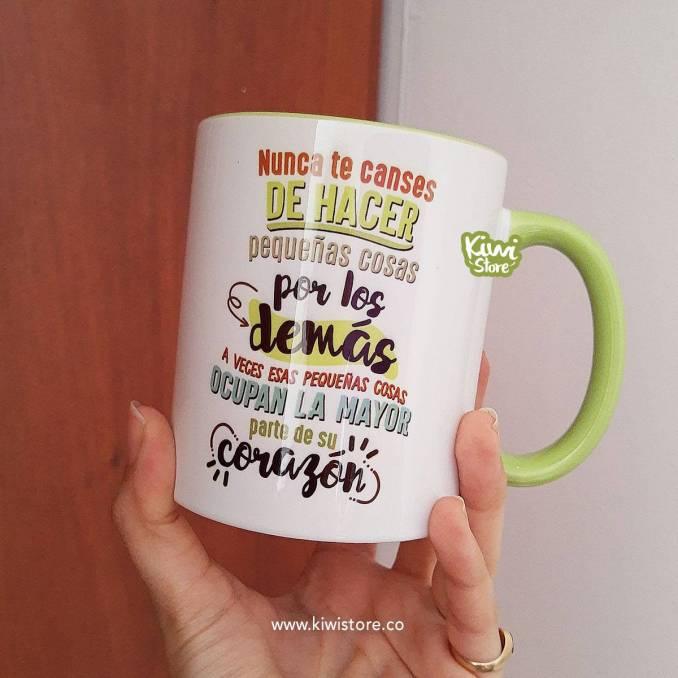 """Mug """"Nunca te canses de..."""